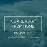 We Are Away from Home