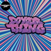 Do Your Thing (Robbie Rivera Juicy Dub Mix)
