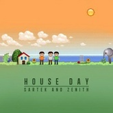 Sartek & Zenith - House Day (Original Mix)