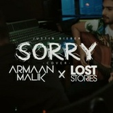 Sorry (Armaan Malik x Lost Stories Cover)