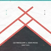 Drifters by Go Periscope & John Mode
