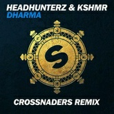 Headhunterz & KSHMR - Dharma (Crossnaders Remix)