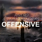 RIVERO & Timmo Hendriks - Offensive (Original Mix) OUT NOW!