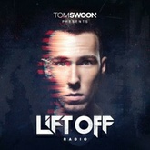 Tom Swoon Pres. LIFT OFF Radio - Episode 140