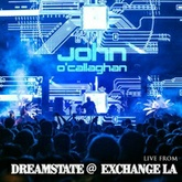 John O'Callaghan LIVE @ Dreamstate Exchange LA 2016
