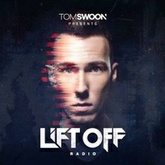 Tom Swoon Pres. LIFT OFF Radio - Episode 141