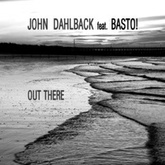 Out There (feat. Basto!) (Dim Chris Mix)