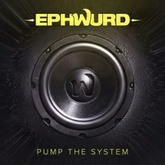 Ephwurd - Pump The System
