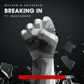 Mayhem x Antiserum - Breaking In feat MACTurnUp(Bro Safari Remix)- Free Download