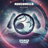 marshmello - Alone (Speaker of the House Remix)