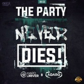 The Party Never Dies