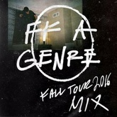 FK A Genre Fall Tour Mix 2016