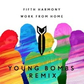Fifth Harmony - Work From Home (Young Bombs Remix)