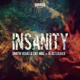 Dimitri Vegas & Like Mike vs Blasterjaxx - Insanity