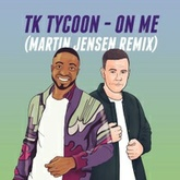 Tk Tycoon - On Me (Martin Jensen Remix)