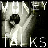 Money Talks - Fuzzy Logic (FREE DOWNLOAD)