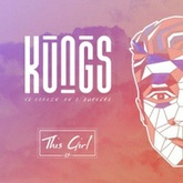 This Girl (Kungs Vs Cookin' On 3 Burners)