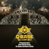 Die Hards Only (Q-BASE Anthem 2016)