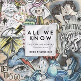 The Chainsmokers - All We Know (Hook N Sling Mix)
