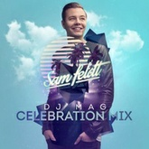 Sam Feldt - DJ Mag Celebration Mix
