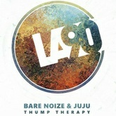 Bare Noize & JuJu - Thump Therapy