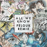 The Chainsmokers - All We Know (Felguk Remix)
