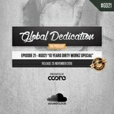 Global Dedication - Episode 21 #GD21 (10 Years Dirty Workz Special)