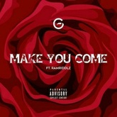 Make You Come