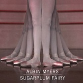 Albin Myers - Sugarplum Fairy (Radio Edit) FREE DOWNLOAD
