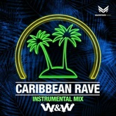 FREE DOWNLOAD: W&W - Caribbean Rave (Instrumental Mix)