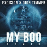 Excision & Dion Timmer - My Boo Remix (FREE DOWNLOAD!)