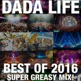 Dada Land Best of 2016 'Super Greasy' Mix