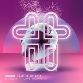 Flatdisk Ft. Dave Thomas Jr. - Higher (Sam Feldt Edit)[PREVIEW]