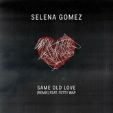 Same Old Love Remix
