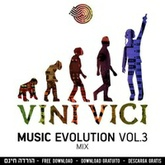 Vini Vici // Music Evolution Vol. 3 Mix // FREE DOWNLOAD!!! //