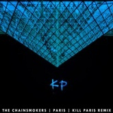 The Chainsmokers - Paris (Kill Paris Remix)