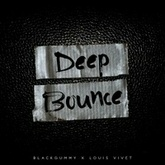 BlackGummy & Louis Vivet - Deep Bounce (Original Mix)