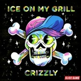 Ice On My Grill