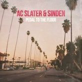 "AC Slater & Sinden - ""Pedal to the Floor"" [Free Download]"