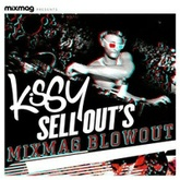 Kissy Sell Out's Mixmag Blowout