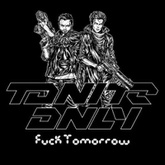 Fuck Tomorrow