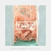 Kasbo - Cry / Dance Mix Vol_01