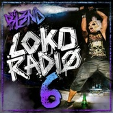 LOKO RADIO VOL. 6 - DJ BL3ND