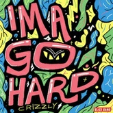 Crizzly - Ima Go Hard (Original Mix)