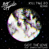 Got The Love (feat. Jennifer Hartswick) [Kill The Zo Remix]