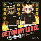 Get on My Level (Dack Janiels Remix)