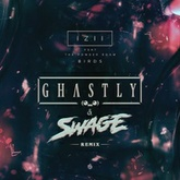 IZII - Birds feat. The Powder Room (Ghastly x Swage Remix)