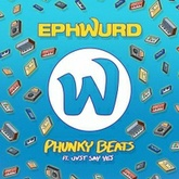 Phunky Beats (Ft. Jvst Say Yes)