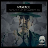 Warface - Show Me Your Warface 2.0 (Free Release)