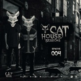 Cat House Sessions #004 by Cat Dealers